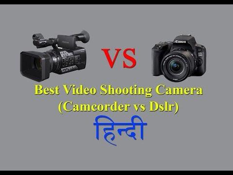 Best Video Shooting Camera(Camcorder VS Dslr) HINDI