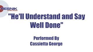 Cassietta George- He