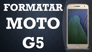 Como Formatar o Motorola Moto G5 (Hard Reset)