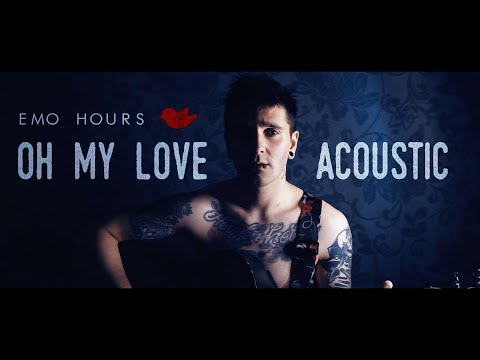 Emo Hours - Oh, My Love