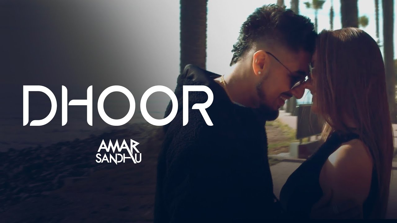 Dhoor | Amar Sandhu | Official Video | Pranna | Latest Punjabi Songs