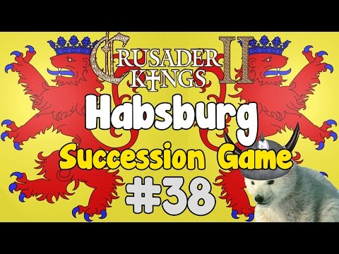Crusader kings 2 - Habsburg succession game episode 38
