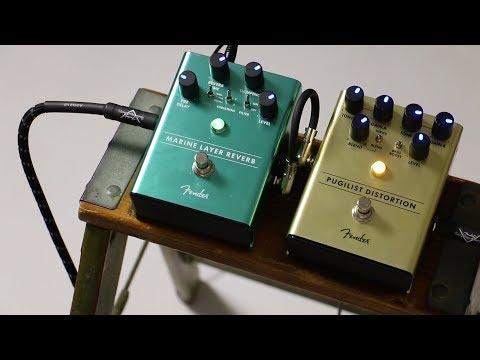 Fender  PUGILIST DISTORTION、MARINE LAYER REVERB【デジマート・マガジン製品レビュー】