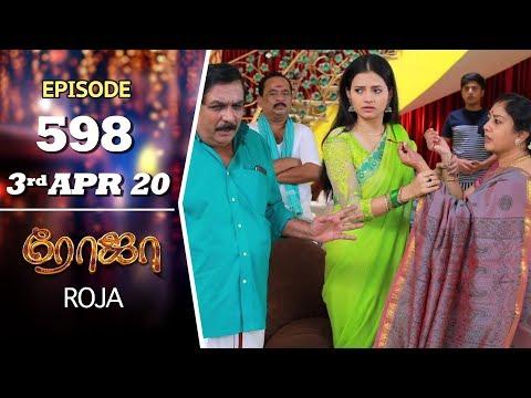 ROJA Serial | Episode 598 | 3rd Apr 2020 | Priyanka | SibbuSuryan | SunTV Serial |Saregama TVShows