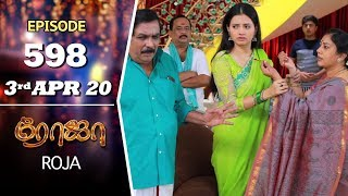 ROJA Serial | Episode 598 | 3rd Apr 2020 | Priyanka | SibbuSuryan | SunTV Serial |Saregama TVShows