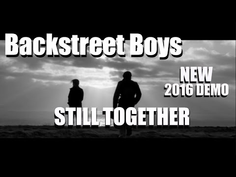 Backstreet Boys - Still Together [NEW 2016 BSB DEMO TRACK] LYRICS IN DESCRIPTION