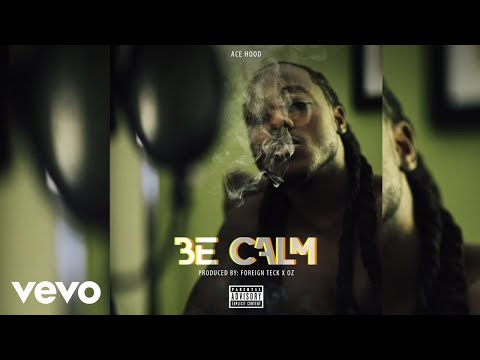 Ace Hood  Be Calm