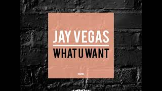 Download Jay Vegas - What U Want MP3 song and Music Video