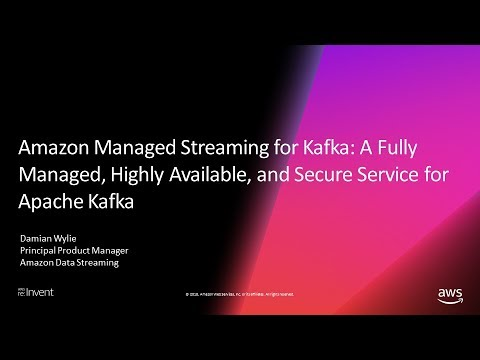 Introduction to Amazon Managed Streaming for Kafka (MSK) - AWS Online Tech  Talks