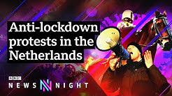 Whats causing unrest in the Netherlands - BBC Newsnight