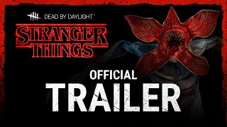 Dead By Daylight  Stranger Things  Trailer