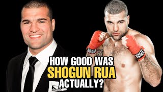 How GOOD was Shogun Rua Actually?