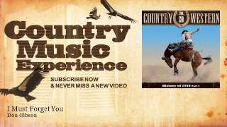 Don Gibson - I Must Forget You - Country Music Experience YouTube Videos