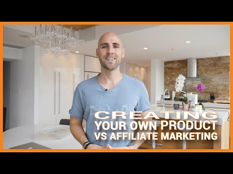 Creating Your Own Product vs.  Affiliate Marketing