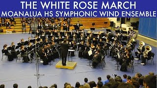 THE WHITE ROSE MARCH | Moanalua HS Symphonic Wind Ensemble | 2015 South POB