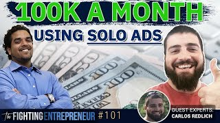 How He Sold 6-Figures In 6 Months Using Solo Ads at $0.30 A Click! - Feat. Carlos Redlich
