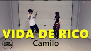VIDA DE RICO - Camilo - Zumbal Coreografia l Cia Art Dance