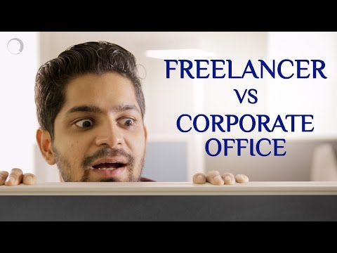 Confessions Of A Freelancer vs Corporate Office | Kam Kazi