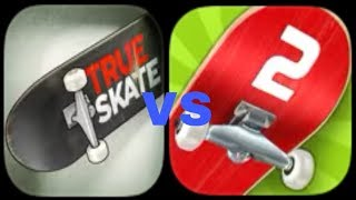 Battle Of The Titans True Skate Vs Touchgrind Skate 2