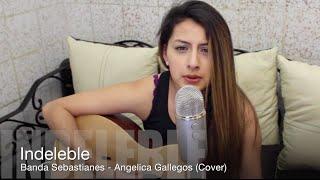 Video Indeleble - Sebastianes - Angelica Gallegos (Cover) download MP3, 3GP, MP4, WEBM, AVI, FLV Oktober 2018