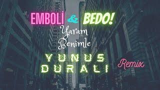 Emboli & Bedo - Yaram Benimle (Yunus DURALI Remix) Resimi