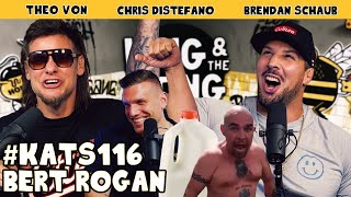 Bert Rogan | King and the Sting w/ Theo Von & Brendan Schaub #116