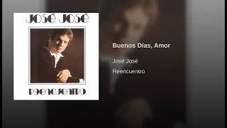 Buenos Dias Amor - José José