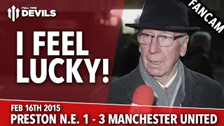 Sir Bobby Charlton: I Feel Lucky! | Preston North End 1 Manchester United 3 | FANCAM