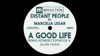 Distant People Ft. Marcelia Lesar A Good Life Homero Espinosa, Allen Craig Dub