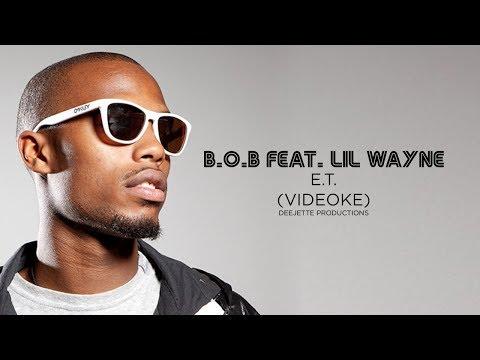 B.o.B - E.T. Feat. Lil Wayne - Karaoke
