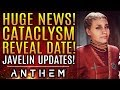 Anthem - Huge News Update! Cataclysm Reveal! New Javelin Changes! Free Play Updates!