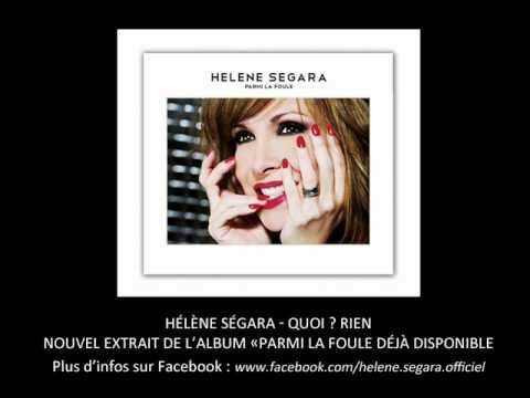 Hélène Ségara - Quoi ? Rien
