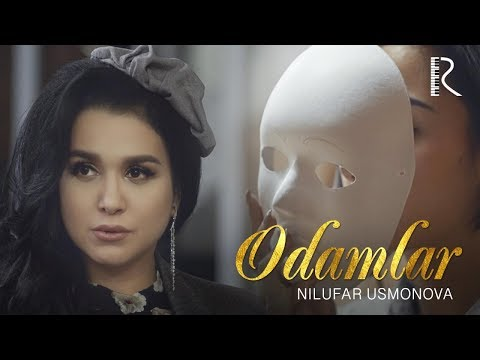 Nilufar Usmonova - Odamlar | Нилуфар Усмонова - Одамлар