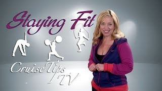 Cruise Tips Tv How To Stay Fit & Healthy Cruising