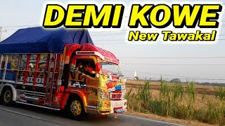 Download lagu MANTUL !! Demi Kowe Versi - Kerja Keras Truck Tawakal Indonesia || Original Paten