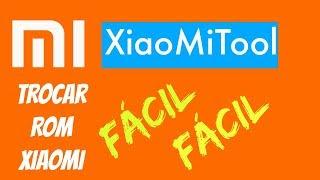 TROQUE FÁCIL A ROM DO SEU XIAOMI – XIAOMITOOL