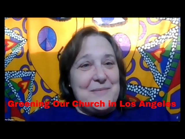Greening our Church in Los Angeles