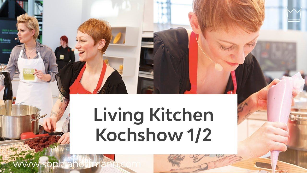 Sophia Hoffmann: Vegan Queens Kochshow auf der LivingKitchen 2017 ... | {Kochshow 18}