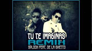 Tu te imaginas Remix - Splock Rekyem Ft. De La Ghetto [+ LINK DE DESCARGA]