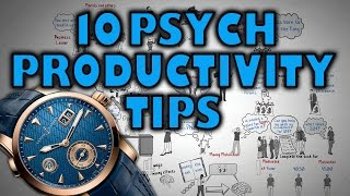 10 Psychological Productivity Tips - How To be more Productive!