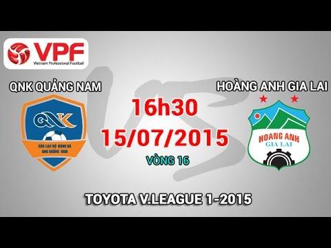 QNK Quảng Nam vs Hoàng Anh Gia Lai - V.League 2015 | FULL