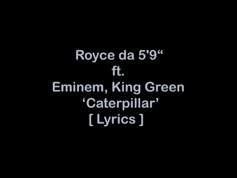 "Royce da 5'9"" - Caterpillar ft. Eminem, King Green [Lyrics]"