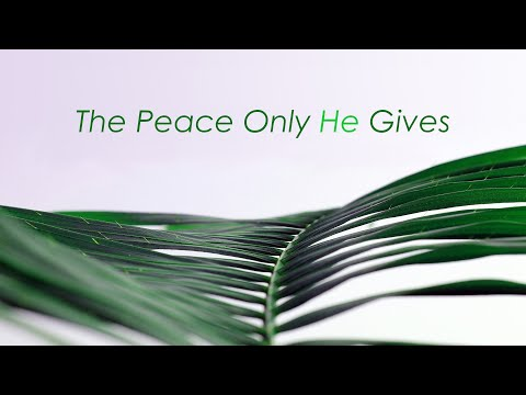 The Peace Only He Gives
