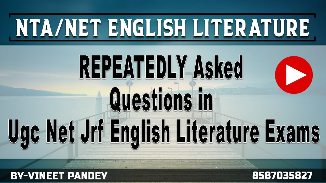 REPEATEDLY Asked Questions in Ugc Net Jrf English Literature Exams Live  From Hyderabad Branch