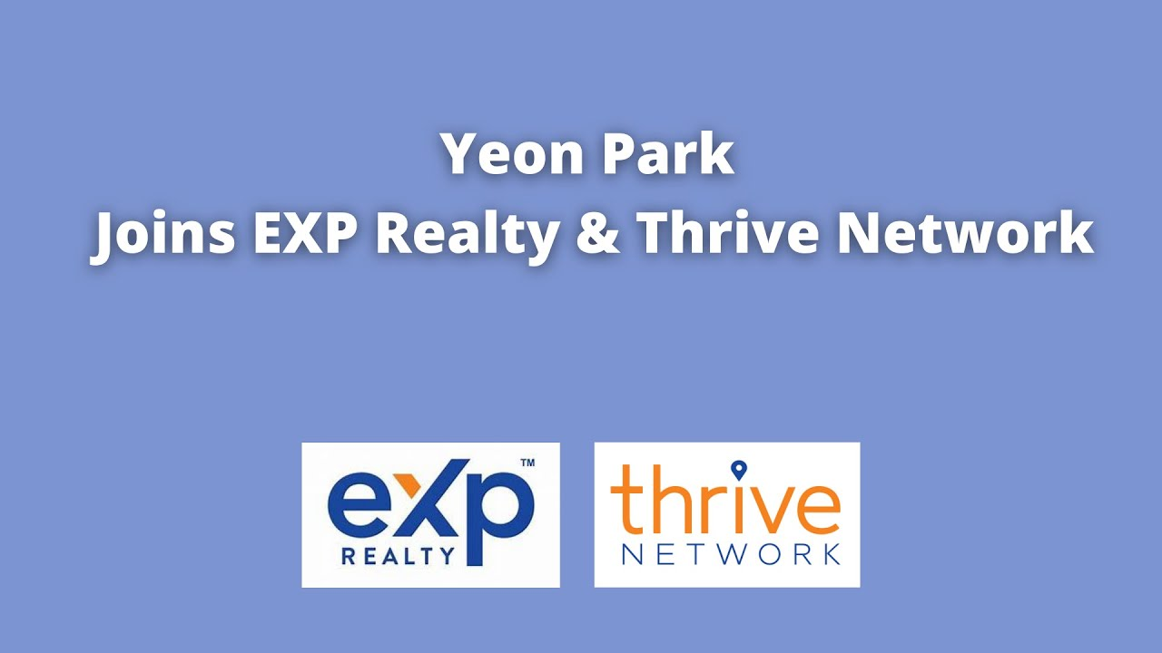 Yeon Park Joins eXp Realty and Thrive Real Estate Network!