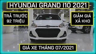 Cập nhật giá xe Hyundai Grand I10 Tháng 07/2021. Trả góp chỉ với 92 triệu.