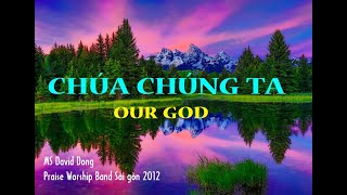 Chúa chúng ta - Our God (Praise & worship band) David Dong