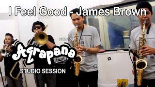 Video Aqrapana - I Feel Good (James Brown Cover) download MP3, 3GP, MP4, WEBM, AVI, FLV Oktober 2017
