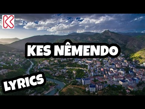 Soner Emîr ~ Kes Nêmendo ( Lyrics ) ( Vate )