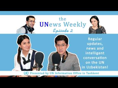 """""""UNews Weekly"""" - Audio podcast from UN Information Office Tashkent (Episode 2)"""